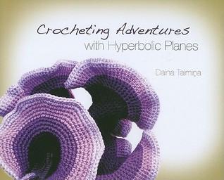 Crocheting Adventures with Hyperbolic Planes by Daina Taimina