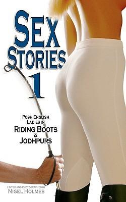 Sex Stories 1: Posh English Ladies in Riding Boots & Jodhpurs
