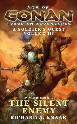 The Silent Enemy (Age of Conan: Hyborian Adventures: A Soldier's Quest, #3)