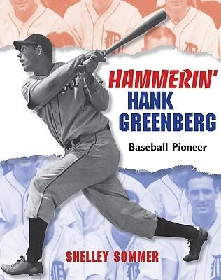 Hammerin' hank greenberg: baseball pioneer by Shelley Sommer
