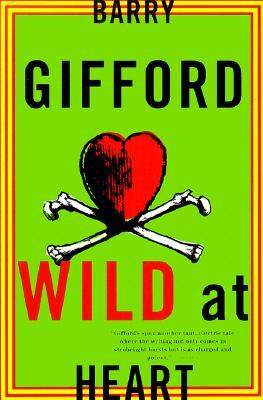 Wild at Heart by Barry Gifford