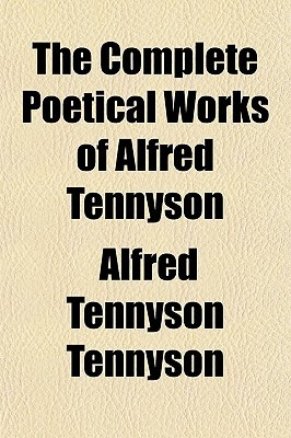 Tennyson The Complete Poetical Works By Alfred Tennyson