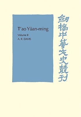 T'ao Yüan-ming, Volume 2: Additional Commentary, Notes and Biography: His Works and their Meaning
