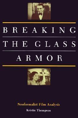 Breaking the Glass Armor: Neoformalist Film Analysis