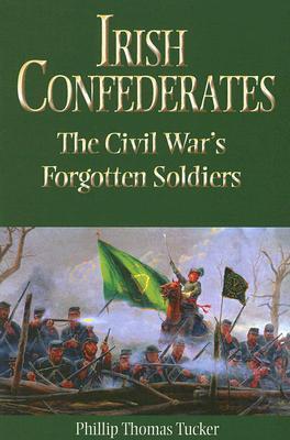 Irish Confederates by Phillip Thomas Tucker
