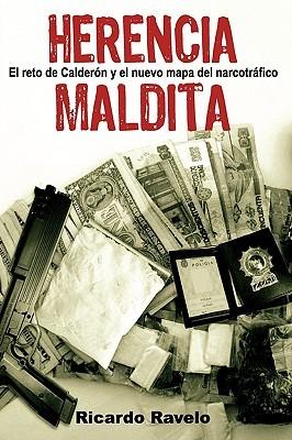 Herencia Maldita: El Reto de Calderon y el Nuevo Mapa del Marcotrafico