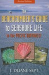 The Beachcomber's Guide to Seashore Life in the Pacific Northwest Revised