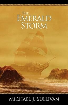 The Emerald Storm by Michael J. Sullivan
