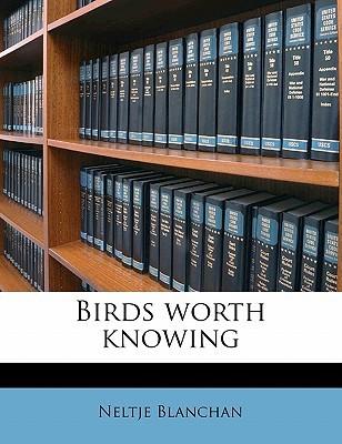 Birds Worth Knowing