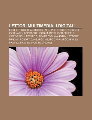 Lettori Multimediali Digitali: iPod, Lettori Di Audio Digitale, iPod Touch, Rockbox, iPod Nano, App Store, iPod Classic, iPod Shuffle