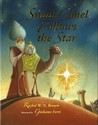 Small Camel Follows the Star by Rachel W. N. Brown