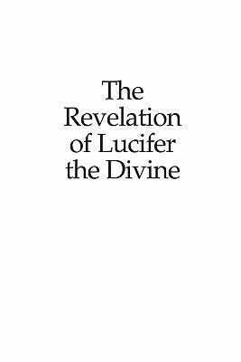 The Revelation of Lucifer the Divine