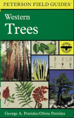 A Field Guide to Western Trees by George A. Petrides