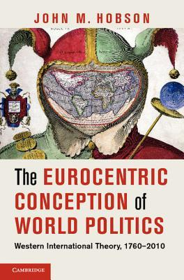 The Eurocentric Conception of World Poli...