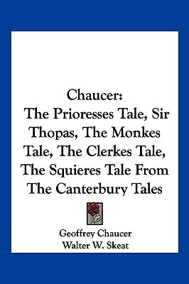 The Prioresses Tale/Sir Thopas/The Monkes Tale/The Clerkes Tale/The Squieres Tale from the Canterbury Tales