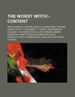 The Worst Witch - Content: 1986 Telemovie, Actors, Books, Characters, the New Worst Witch, TV Episodes, TV Series, Weirdsister College, the Worst Witch, Alice Connor, Anabel Barnston, Annette Badland, Berwick Kaler, Charlotte Rae, Charmian May, Clare Coul