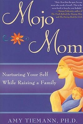 Mojo Mom: Nurturing Your Self While Raising a Family EPUB