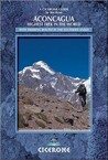 Cicerone Aconcagua: Highest Trek in the World : Practical Information, Preparation and Trekking Routes in the Southern Andes (Cicerone British Mountains)