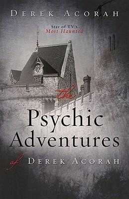 The Psychic Adventures of Derek Acorah by Derek Acorah