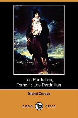 Les Pardaillan by Michel Zévaco