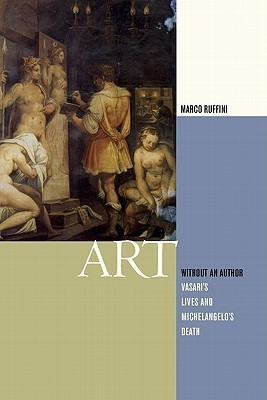 Art Without an Author: Vasari's Lives and Michelangelo's Death