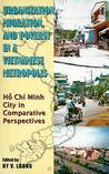 Urbanization, Migration And Poverty In A Vietnamese Metropolis: Hồ Chí Minh City in Comparative Perspective
