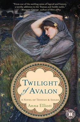 Twilight of Avalon: A Novel of Trystan  Isolde