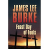 Feast Day of Fools by James Lee Burke