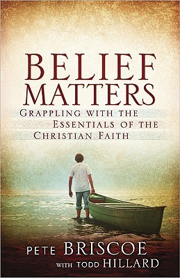 Belief Matters: Grappling with the Essentials of the Christian Faith (ePUB)