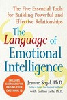 The Language of Emotional Intelligence: The Five Essential Tools for Building Powerful and Effective Relationships