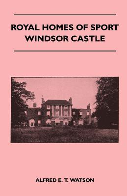 Royal Homes of Sport - Windsor Castle