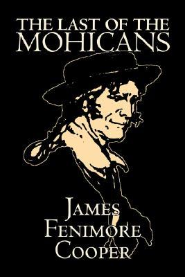 Last of the Mohicans by James Fenimore Cooper, Fiction, Classics, Historical, Action & Adventure