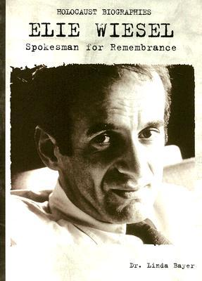 Elie Wiesel: Spokesman for Remembrance