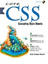 Core CSS Cascading Style Sheets (With CD-ROM)