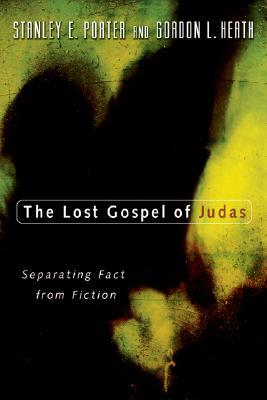The Lost Gospel of Judas by Stanley E. Porter