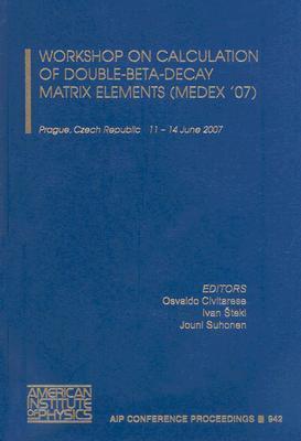 Workshop on Calculation of Double-Beta-Decay Matrix Elements (Medex'07