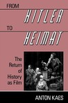From Hitler to Heimat: The Return of History as Film
