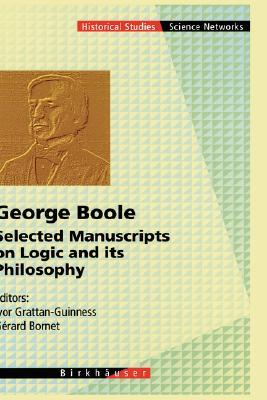George Boole - Selected Manuscripts on Logic and Its Philosophy