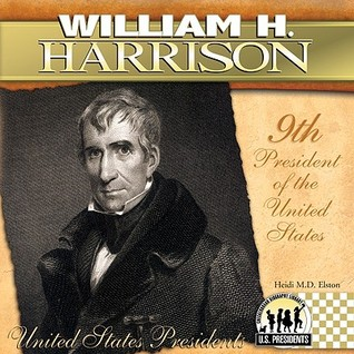 William H. Harrison: 9th President of the United States