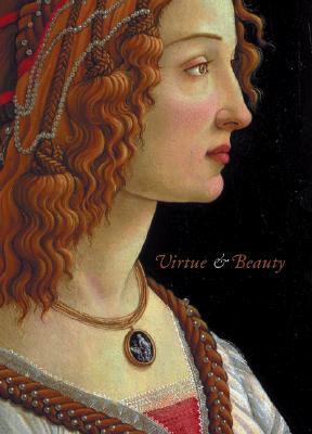Virtue and Beauty: Leonardo's Ginevra de' Benci and Renaissance Portraits of Women