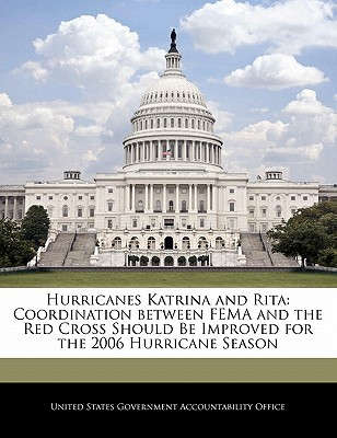 Hurricanes Katrina and Rita: Coordination Between Fema and the Red Cross Should Be Improved for the 2006 Hurricane Season