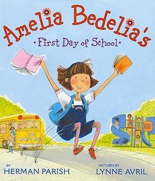 Amelia Bedelia's First Day of School by Herman Parish