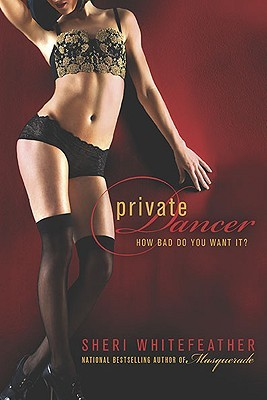Private Dancer by Sheri Whitefeather