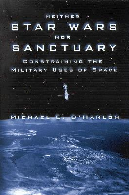 neither-star-wars-nor-sanctuary-constraining-the-military-uses-of-space