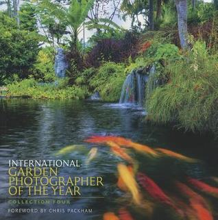International Garden Photographer of the Year: Collection Four: Images of a Green Planet
