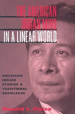 The American Indian Mind in a Linear World: American Indian Studies and Traditional Knowledge