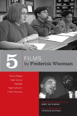 Five Films by Frederick Wiseman: Titicut Follies, High School, Welfare, High School II, Public Housing