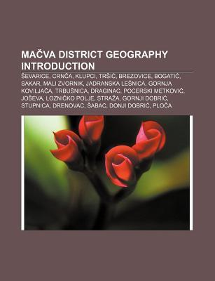 Ma Va District Geography Introduction: Evarice, Crn A, Klupci, Tr I, Brezovice, Bogati, Sakar, Mali Zvornik, Jadranska Le Nica