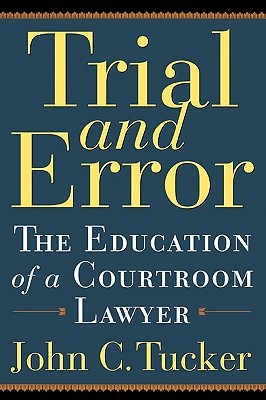 trial-and-error-the-education-of-a-courtroom-lawyer