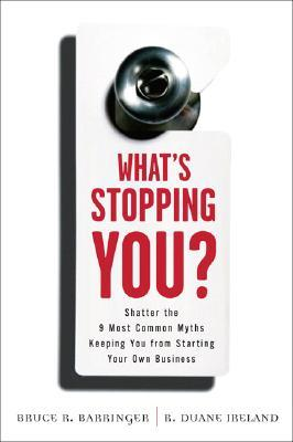 What's Stopping You? by Bruce R. Barringer